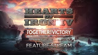 HoI IV - Together for Victory Feature stream
