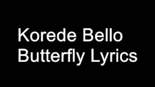 Korede Bello – Butterfly Lyrics