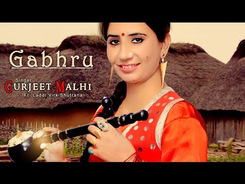 GABHRU | GURJEET MALHI | feat LADDI VIRK (shutrana) | NEW HIT SONG 2016
