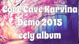 Core Cave Karvina | DEMO 2015 CELY ALBUM