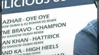 azhar-oye oye (dj shadow dubai & dj rohan sd remix)