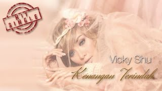 Vicky Shu - Kenangan Terindah (Official Music Video)