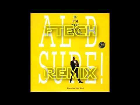 Al B. Sure! - If I'm Not Your Lover (FTech In Da 90's Remix)
