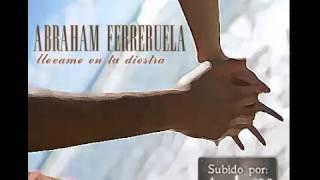1.Abraham Ferreruela - Llevame en tu diestra