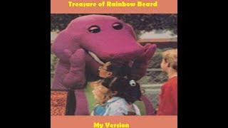Barney: Treasure of Rainbow Beard (My Version)