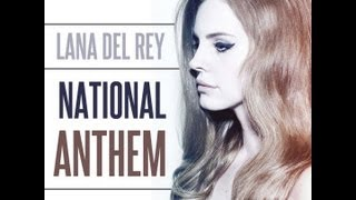 LANA DEL REY - NATIONAL ANTHEM (OFFICIAL AUDIO) (HD)
