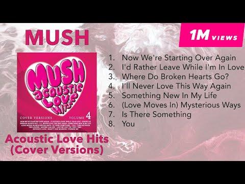 Download Lagu MUSH Acoustic Love Hits (Cover Versions) | NON-STOP MP3