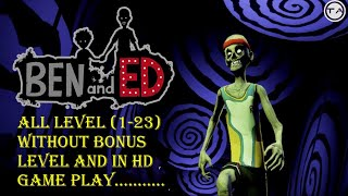 Ben And Ed - All Level Without Bonus Level (1-23)| Full Game HD