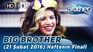 Big Brother Türkiye (21 Şubat 2016) Haftanın Finali - Bölüm 118