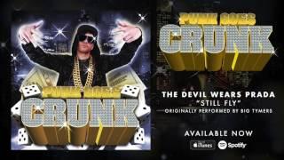 The Devil Wears Prada - Still Fly (Punk Goes Crunk)