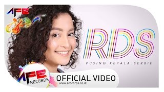 Pusing Kepala Berbie - RDS (Official Video Afe Records)