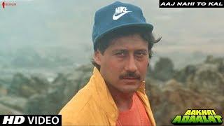 Aaj Nahi Toh Kal   Aakhri Adaalat   Full Song HD   Jackie Shroff, Sonam