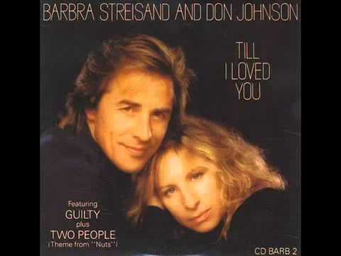Barbra Streisand & Don Johnson - Till I Loved You