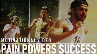 PAIN POWERS SUCCESS - MOTIVATIONAL VIDEO