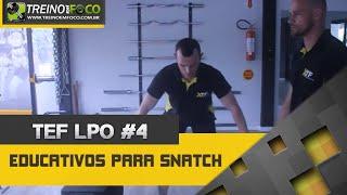 Técnica de Snatch (mais educativos) - TEF LPO #4
