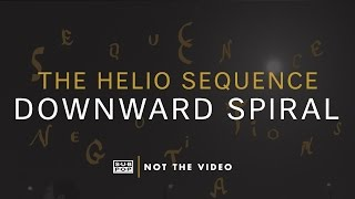 The Helio Sequence - Downward Spiral (not the video)