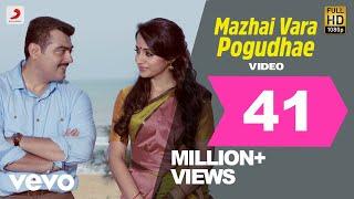 Yennai Arindhaal - Mazhai Vara Pogudhae Video | Ajith Kumar, Harris Jayaraj