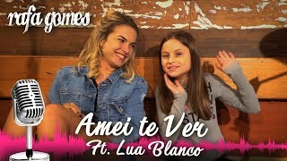 AMEI TE VER (Tiago Iorc) - RAFA GOMES ft. LUA BLANCO