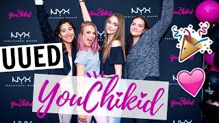 Uued YouChikid?! + NYX'i üritus !!