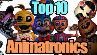 Top 10 animatronics! (five nights at freddy's)