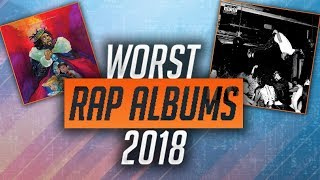 The Top 10 WORST Rap Albums of 2018!