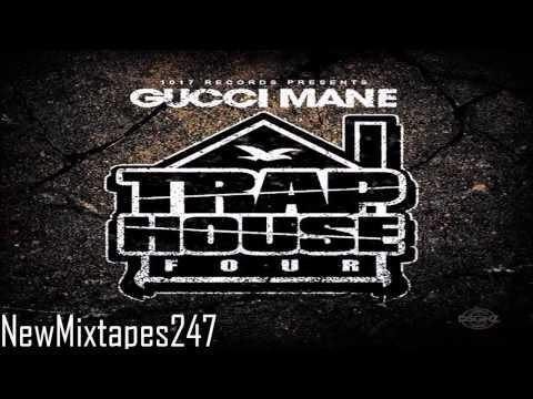 Gucci Mane - Trap House 4 (Full Mixtape) [HD] [DOWNLOAD]