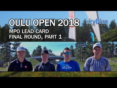 Oulu Open 2018 | Final Round, MPO Lead Card, Part 1