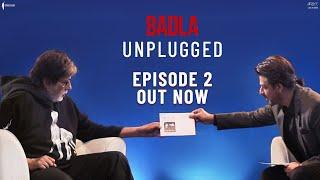 Unplugged | Episode 2 | Amitabh Bachchan | Shah Rukh Khan | Badla Promotions