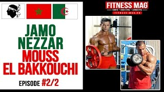 F A Q | JAMO NEZZAR | MOUSS ELBAKKOUCHI | Ep2:2 | interview Eric Rallo Fitness Mag