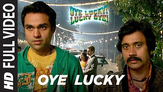 Oye Lucky Lucky Oye Full HD Video Song | Abhay Deol, Neetu Chandra
