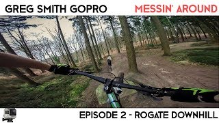 Messin Around EP2 - Rogate Downhill Bike Park