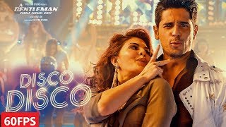 [60FPS] Disco Disco: A Gentleman Full HD Video Song | Sidharth,Jacqueline