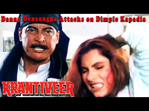 Xxx Mp4 Danny Denzongpa Attacks On Dimple Kapadia Krantiveer Movie 3gp Sex