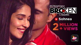 Broken But Beautiful | Sohnea | Miss Pooja | Vikrant Massey | Harleen Sethi | ALTBalaji