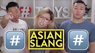 ASIAN AMERICAN SLANG!