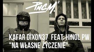 Kafar Dixon37 - Na Własne Życzenie feat. Hinol PW scratch DJ Gondek prod. Fame Beats