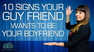 10 Signs Your Guy Friend Wants to Be Your Boyfriend
