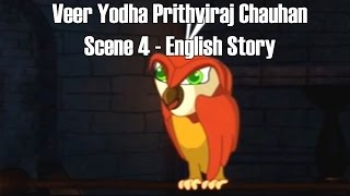 Veer Yodha Prithviraj Chauhan - Scene 4 - English Story