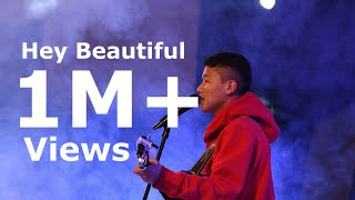 HEY BEAUTIFUL | Sonam Wangchen ft. Drona | 2018 (Official MV)
