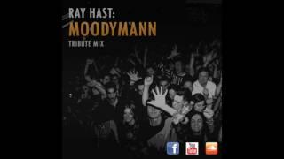 MOODYMANN  / Ray Hast (Tribute Mix)