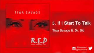 Tiwa Savage Ft. Dr. Sid - If I Start To Talk