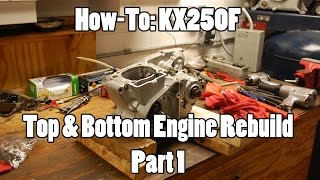 How-To: KX250F Top & Bottom Engine Rebuild - Part 1 of 3