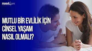 Mutlu bir evlilik için cinsel yaşam nasıl olmalıdır? | Kişisel Gelişim-Psikoloji | Nasil.com