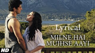 """Milne Hai Mujhse Aayi"" Aashiqui 2 Full Song with Lyrics   Aditya Roy Kapur, Shraddha Kapoor"