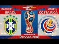 Brazil vs Costa Rica 2 0 ⚽️ All Goals & Highlights | FIFA World Cup Russia 2018 | 22/06/2018
