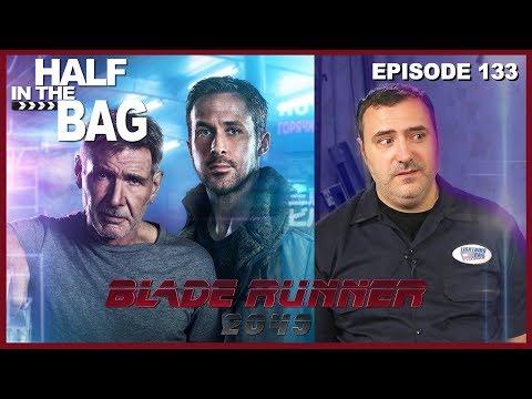 Half in the Bag Episode 133 Blade Runner 2049