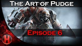 Dota 2 - The Art of Pudge - EP. 6