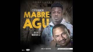 Opanka - Mabre Agu ft. Ben Brako (Audio Slide)