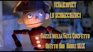 Tchaikovsky - Lo Schiaccianoci - Danza Fata Confetto (Bietto Big Room RMX)