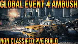THE DIVISION | BEST NON CLASSIFIED PVE BUILD FOR GLOBAL EVENT AMBUSH
